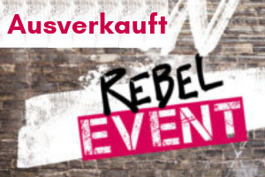 Rebels at Work Events Anja Förster Peter Kreuz ausverkauft